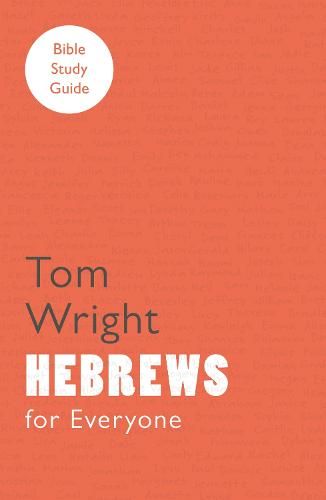 For Everyone Bible Study Guides: Hebrews (Paperback)