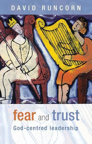 Fear and Trust: God-centred Leadership (Paperback)