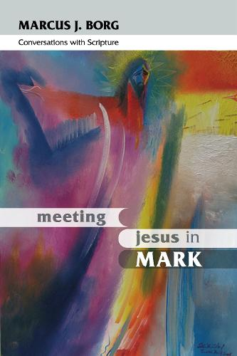 Meeting Jesus in Mark: Conversations with Scripture (Paperback)