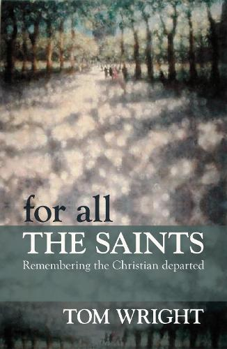 For All the Saints: Remembering the Christian Departed (Paperback)