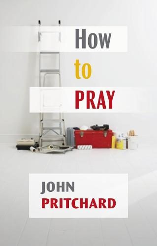 How to Pray: A Practical Handbook (Paperback)