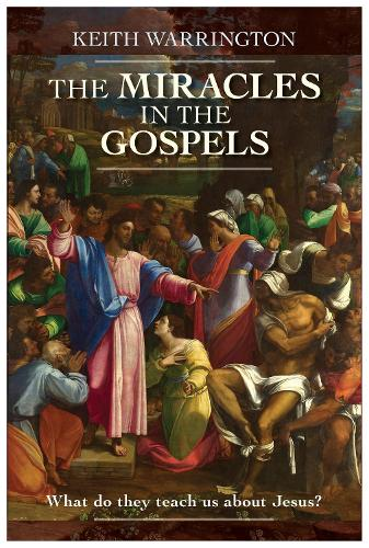 The Miracles in the Gospels: What Do They Teach Us About Jesus? (Paperback)
