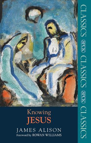 Knowing Jesus - SPCK Classic (Paperback)