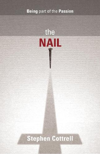 The Nail: Being Part Of The Passion (Paperback)