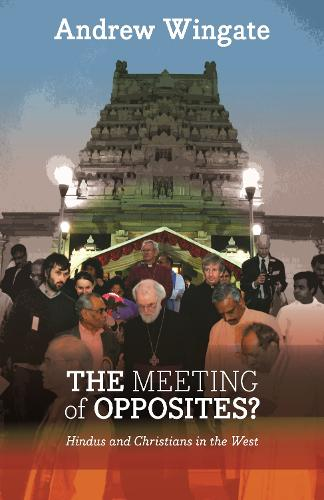The Meeting of Opposites: Hindus and Christians in the West (Paperback)