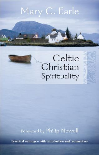 Celtic Christian Spirituality: Essential Writings  -  with Introduction and Commentary (Paperback)