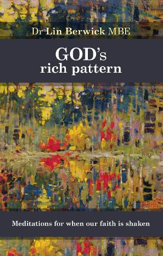 God's Rich Pattern: Meditations for When Our Faith is Shaken (Paperback)