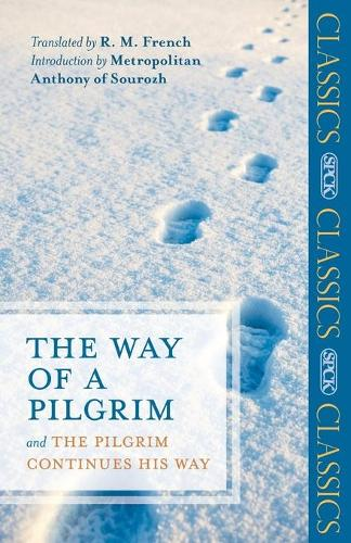 The Way of a Pilgrim: and The Pilgrim Continues His Way (Paperback)