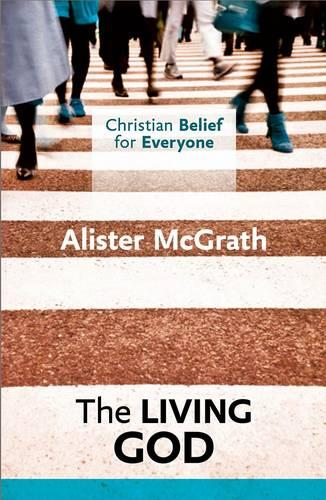 Christian Belief for Everyone: The Living God (Paperback)