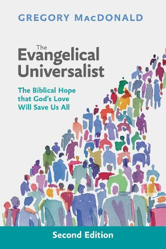 The Evangelical Universalist: The Biblical Hope That God's Love Will Save Us All (Paperback)
