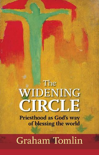 The Widening Circle: Priesthood As God's Way Of Blessing The World (Paperback)