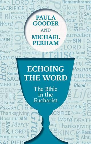 Echoing the Word: The Bible in the Eucharist (Paperback)