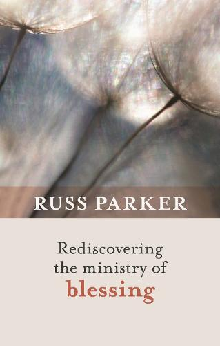 Rediscovering the Ministry of Blessing (Paperback)