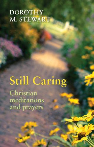 Still Caring: Christian Meditations and Prayers (Paperback)