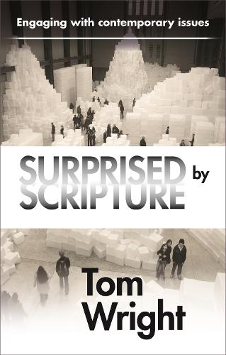 Surprised by Scripture: Engaging with Contemporary Issues (Paperback)