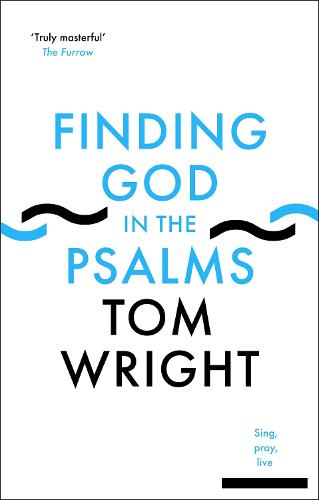 Finding God in the Psalms: Sing, Pray, Live (Paperback)