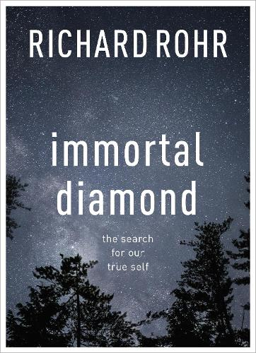 Immortal Diamond: The Search for Our True Self (Paperback)