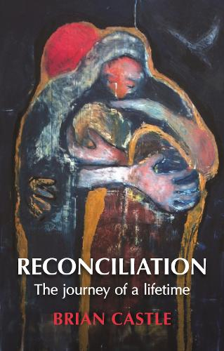 Reconciliation: The journey of a lifetime (Paperback)