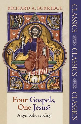 Four Gospels, One Jesus?: A Symbolic Reading - SPCK Classics (Paperback)