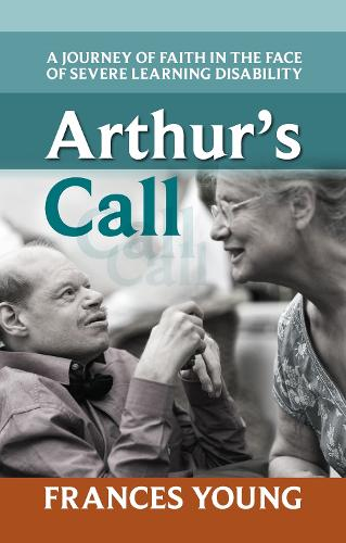 Arthur's Call: A journey of faith in the face of severe learning disability (Paperback)