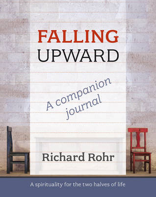 Falling Upward - a Companion Journal: A Spirituality for the Two Halves of Life (Paperback)