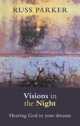 Visions in the Night: Hearing God in Your Dreams (Paperback)