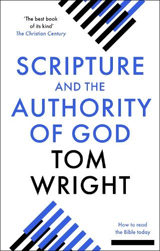 Scripture and the Authority of God: How to Read the Bible Today (Paperback)