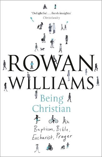 Being Christian: Baptism, Bible, Eucharist, Prayer (Paperback)