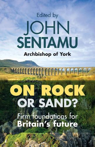 On Rock or Sand?: Firm Foundations For Britain'S Future (Paperback)
