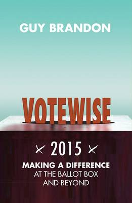 Votewise 2015: Helping Christians Engage with the Issues (Paperback)