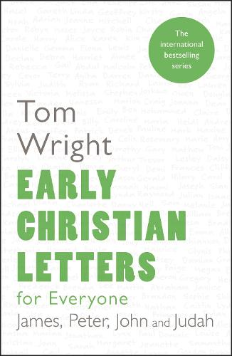 Early Christian Letters for Everyone: James, Peter, John and Judah (Paperback)
