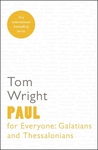 Paul for Everyone: Galatians and Thessalonians (Paperback)