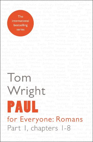 Paul for Everyone: Romans: Chapters 1-8 Part 1 (Paperback)