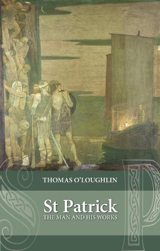 Saint Patrick: The Man and his Works (Paperback)