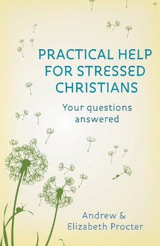 Practical Help for Stressed Christians: Your Questions Answered (Paperback)