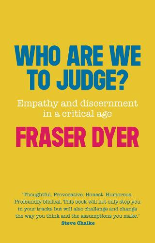 Who are We to Judge?: Empathy and Discernment in a Critical Age (Paperback)