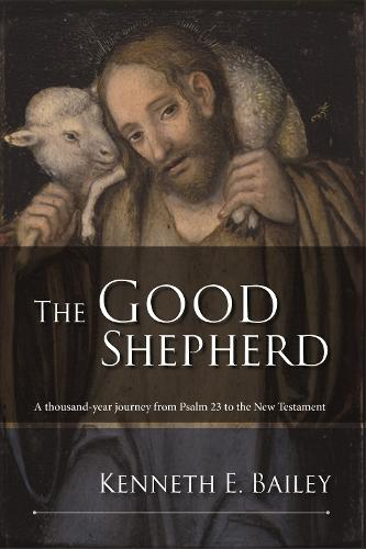 The Good Shepherd: A Thousand-Year Journey from Psalm 23 to the New Testament (Paperback)