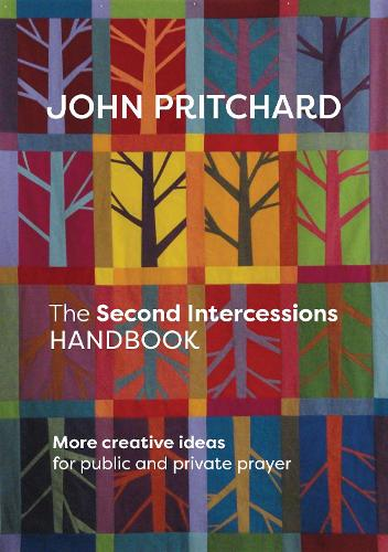 The Second Intercessions Handbook: More Creative Ideas for Public and Private Prayer (Paperback)