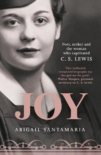 Joy: Poet, Seeker and the Woman Who Captivated C. S. Lewis (Paperback)