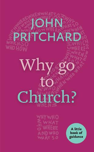 Why Go to Church?: A Little Book of Guidance (Paperback)