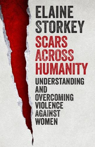 Scars Across Humanity: Understanding and Overcoming Violence Against Women (Paperback)