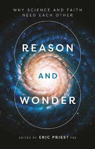 Reason and Wonder: Why Science and Faith Need Each Other (Paperback)