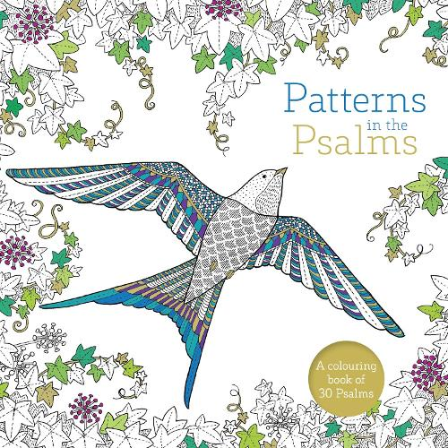 Patterns in the Psalms: A Christian Bible Colouring Book For Adults (Paperback)