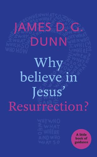 Why Believe in Jesus' Resurrection?: A Little Book of Guidance (Paperback)