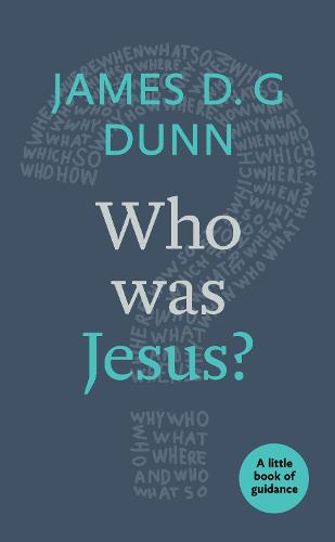 Who Was Jesus?: A Little Book of Guidance (Paperback)