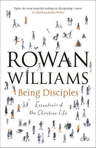 Being Disciples: Essentials of the Christian Life (Paperback)