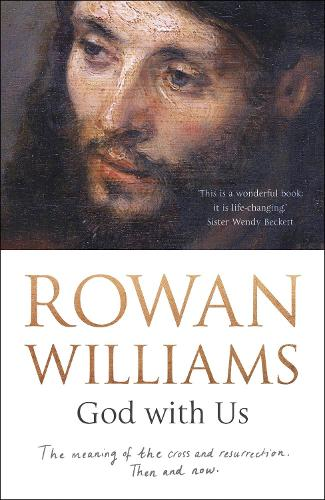 God with Us: The Meaning of the Cross and Resurrection - Then and Now (Paperback)