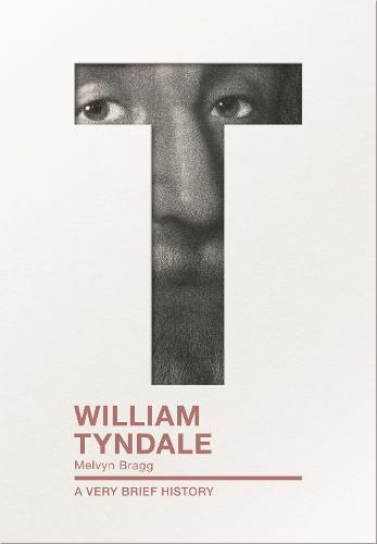 William Tyndale: A Very Brief History - Very Brief Histories (Paperback)