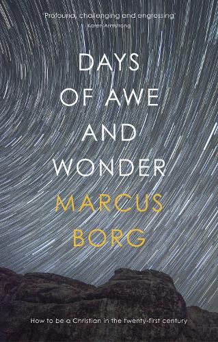 Days of Awe and Wonder: How to be a Christian in the Twenty-First Century (Paperback)