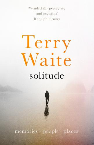Solitude: Memories, People, Places (Paperback)